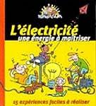 L'Electricit�, une �nergie � ma�trise...
