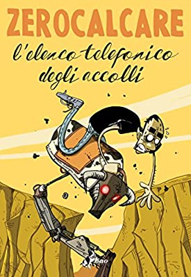Editore: BAO PUBLISHING - Collana: ELENCO TELEFONICO DEGLI... N.0 - L'ELENCO TELEFONICO DEGLI ACCOLLI - ISBN: 9788865435014