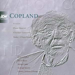 Copland - Sextet, Piano Quartet, Clarinet Concerto, Rodeo - 4 Dance Episodes
