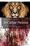 Der wilde Messias: Mission und Kirche von Jesus neu gestaltet. edition novavox 1