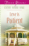 Love Is Patient (Truly Yours Digital Editions Book 545) (English Edition)