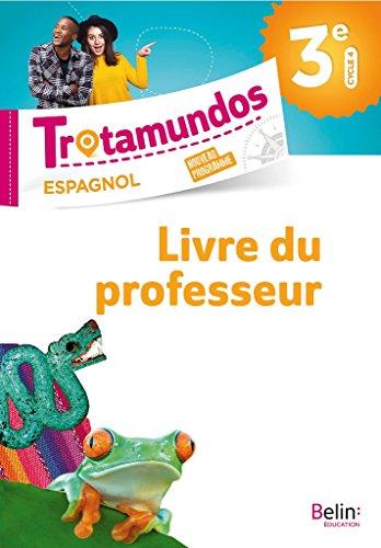 Espagnol 3ème Trotamundos Livre du Professeur par Gérald Larrieu, Sarah Ménard-Demouge