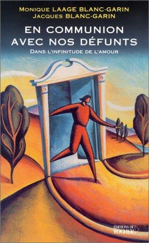 En communion avec nos défunts. Dans l'infinitude de l'amour par Monique Laage Blanc-Garin, Jacques Blanc-Garin
