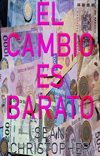 El Cambio Es Barato eBook: Sean Christopher: Amazon.es: Tienda Kindle