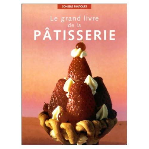 Le Grand Livre de la pâtisserie (petit format)