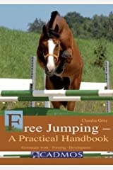 Free Jumping - a Practical Handbook: Gymnastic Work, Training, Development by Claudia Goetz (29-Sep-2008) Paperback Taschenbuch