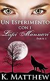 Scarica Libro Un Esperimento con i Lupi Mannari Parte 1 (PDF,EPUB,MOBI) Online Italiano Gratis