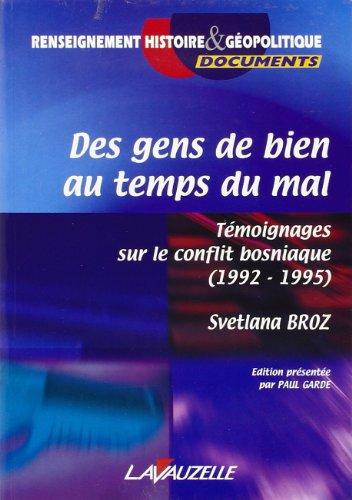 Des gens de bien au temps du mal : Témoignages sur le conflit bosniaque (1992-1995)