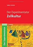 Der Experimentator: Zellkultur - Sabine Schmitz