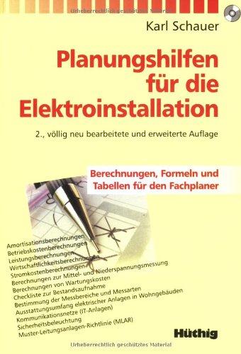 Planungshilfen für die Elektroinstallation: Berechnungen, Formeln, Tabellen für den Fachplaner
