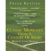 Classic Moments from a Century of Sport: The Best, the Worst, the Weirdest