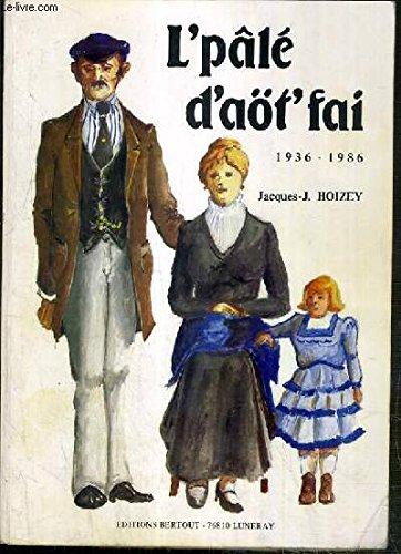 L'pâlé d'aöt'fai : 1936-1986 par Jacques-J Hoizey