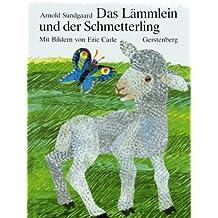 Eric Carle - German: Das Lammlein Und Der Schmetterling