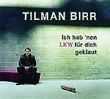 ´Ich hab ´nen LKW f??r dich geklaut by Tilman Birr´
