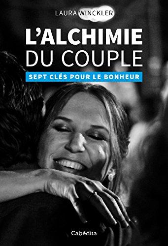 L'alchimie du couple : Sept clés pour le bonheur