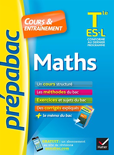 Maths Tle ES, L - Prpabac Cours & entranement: cours, mthodes et exercices de type bac (terminale ES, L)
