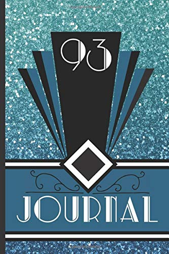 93 Journal: Record and Journal Your 93rd Birthday Year to Create a Lasting Memory Keepsake (Blue Art Deco Birthday Journals, Band 93)