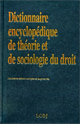 Dictionnaire encyclopédique de théorie et de sociologie du droit, 2e édition