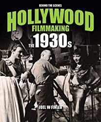 The 1930s: Behind the Scenes (Hollywod Filmmaking)
