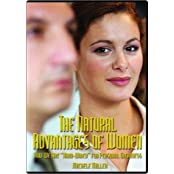 """The Natural Advantages of Women: How We Are """"Hard-wired"""" for Personal Greatness"""
