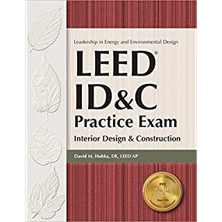 Leed ID&C Practice Exam: Interior Design & Construction (Leadership in Energy and Evnrionmental Design)