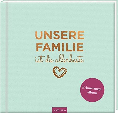 Unsere Familie ist die allerbeste: Erinnerungsalbum (Ist Das Familie Meine)