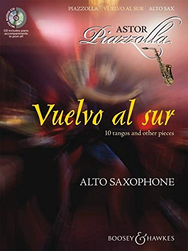 Vuelvo al sur: Zehn Tangos und andere Stücke. Alt-Saxophon und Klavier. Ausgabe mit CD. (Piazzolla-noten-klavier)