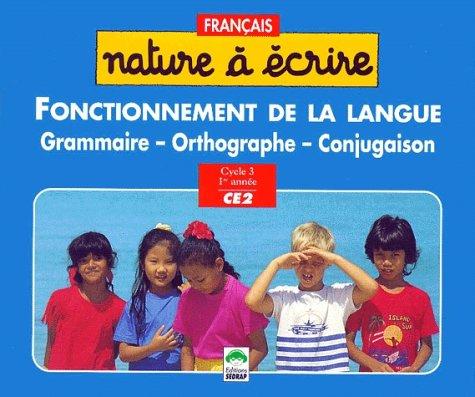 Nature à lire CE1 : le manuel de grammaire, d'orthographe, et de conjugaison par Serge Boëche
