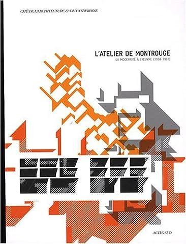 L'atelier de Montrouge : La modernité à l'oeuvre (1958-1981) de Catherine Blain (3 avril 2008) Broché