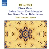 Busoni, F.: Piano Music, Vol. 3 (Harden) - 3 Morceaux / Indianisches Tagebuch, Book 1