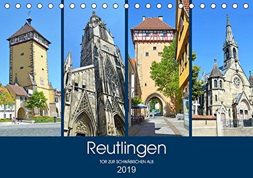 Reutlingen - Tor zur Schwäbischen Alb (Tischkalender 2019 DIN A5 quer): Die schönsten Seiten Reutlingens (Monatskalender, 14 Seiten ) (CALVENDO Orte)