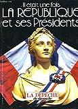 La dépêche du dimanche n°17010 (suplément) : il était une fois la république et ses présidents....