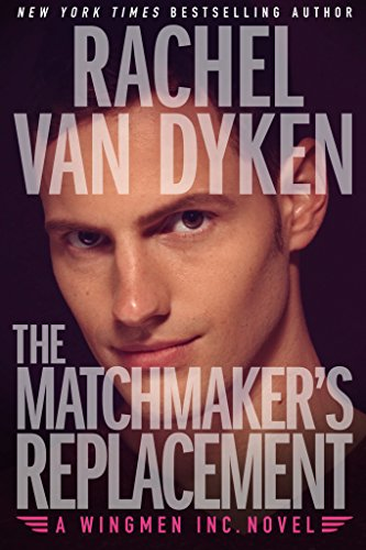 Epub Descargar The Matchmaker's Replacement [Kindle in Motion] (Wingmen Inc. Book 2)
