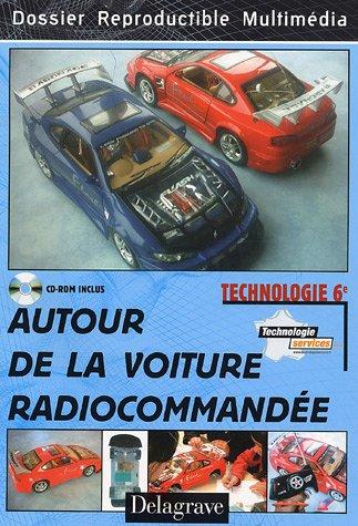 Autour de la voiture radiocommandée Technologie 6e : Dossier Reproductible Multimédia (1Cédérom)