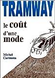 Tramway. Le coût d'une mode