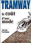 Tramway. : Le co�t d'une mode