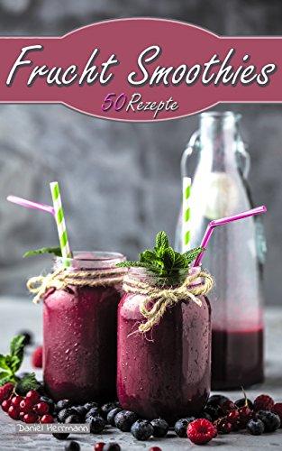frucht-smoothies-50-rezepte-einfachlecker