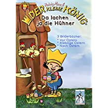 Der kleine König - Da lachen ja die Hühner: 3 Frühlings-Oster-Bilderbücher