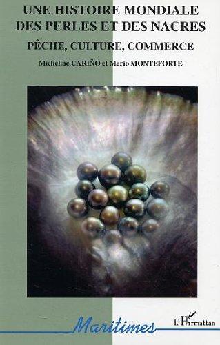 Livres Une histoire mondiale des perles et des nacres: pêche, culture, commerce pdf