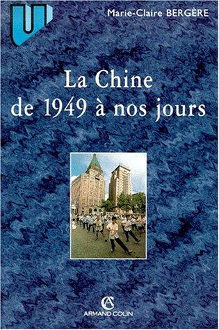 La Chine de 1949 à nos jours par Bergère