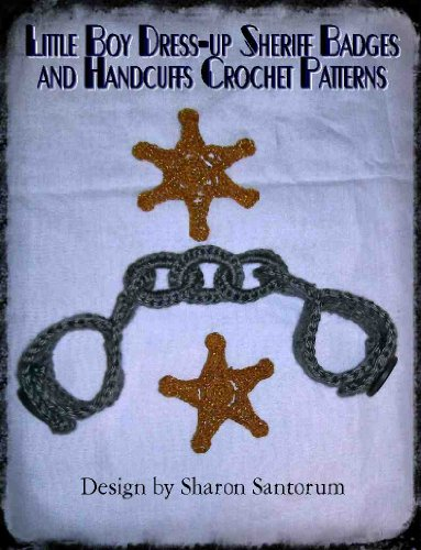 Little Boy Dress-Up Sheriff Badges and Handcuffs Patterns (English Edition)
