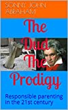 The Dud The Prodigy: Responsible parenting in the 21st century