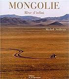 Mongolie : Rêve d'infini