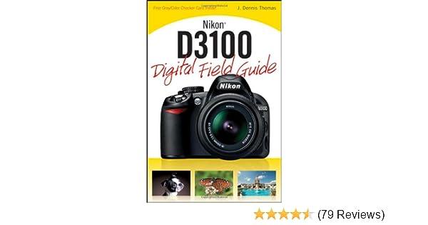 nikon d3100 digital field guide amazon co uk j dennis thomas books rh amazon co uk Pictures Taken with Nikon D3100 Nikon D3300