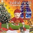 Bébé Noël, les Musiques de son premier Noël