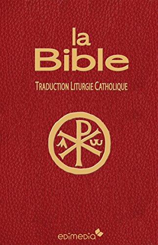 La Bible: Traduction Liturgie Catholique par Catholique Bible