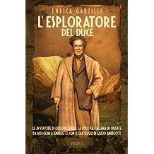L'esploratore del Duce. Volume II: Le avventure di Giuseppe Tucci e la politica italiana in Oriente da Mussolini a Andreotti. Con il carteggio di Giulio Andreotti.