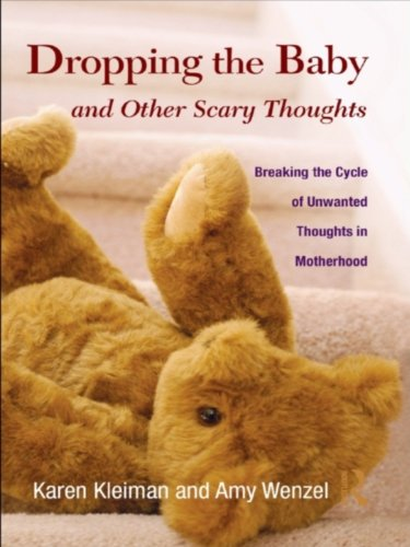 dropping-the-baby-and-other-scary-thoughts-breaking-the-cycle-of-unwanted-thoughts-in-motherhood