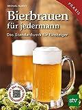 Bierbrauen für jedermann: Das Standardwerk für Einsteiger, Praxisbuch, Mit Video-Dokumentation