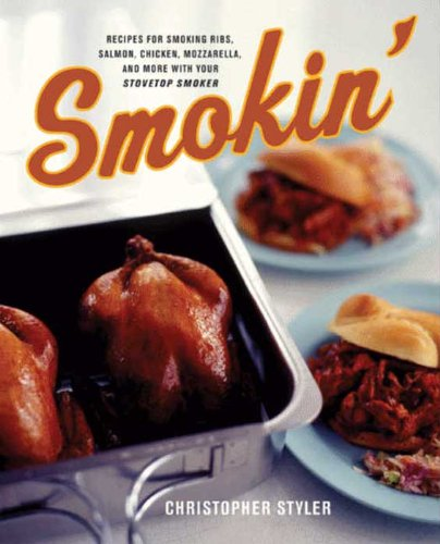 Smokin': Recipes for Smoking Ribs, Salmon, Chicken, Mozzarrella and More with your Stovetop Cooker (English Edition)